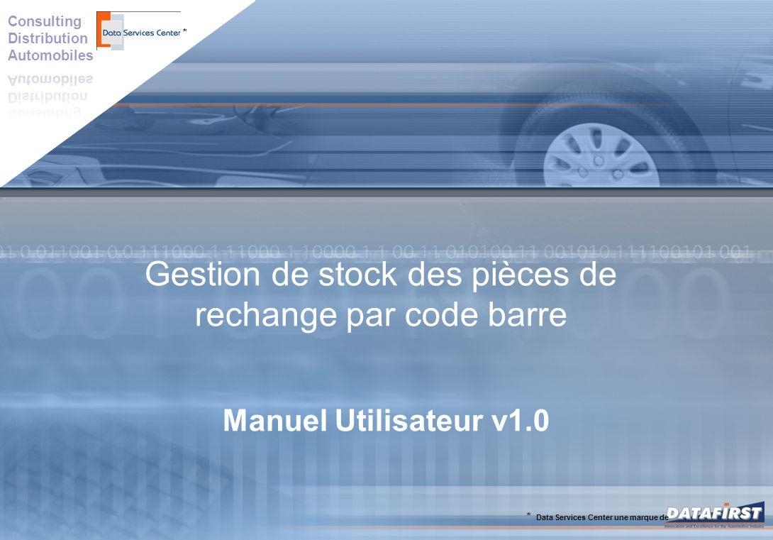 * * Data Services Center une marque de Gestion de stock des pièces de rechange par code barre Manuel Utilisateur v1.0