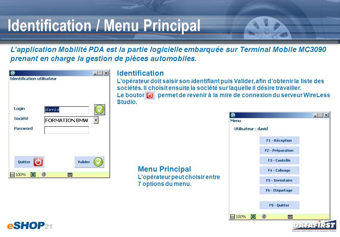 Identification / Menu Principal Lapplication Mobilité PDA est la partie logicielle embarquée sur Terminal Mobile MC3090 prenant en charge la gestion d
