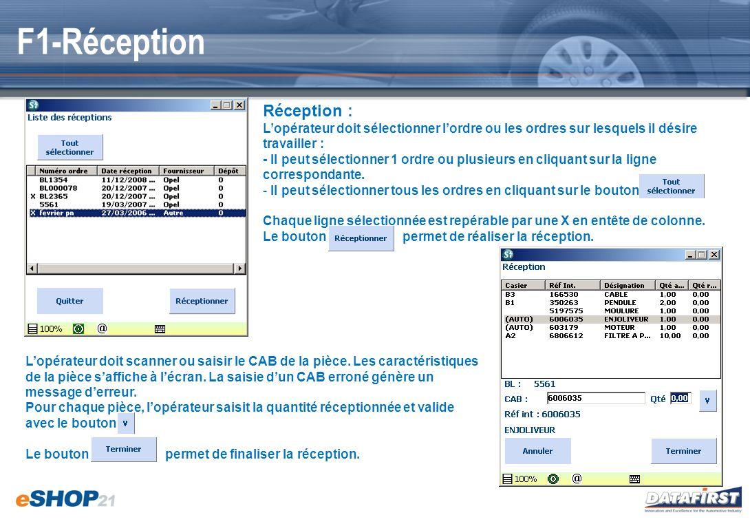 F1-Réception Réception : Lopérateur doit sélectionner lordre ou les ordres sur lesquels il désire travailler : - Il peut sélectionner 1 ordre ou plusi