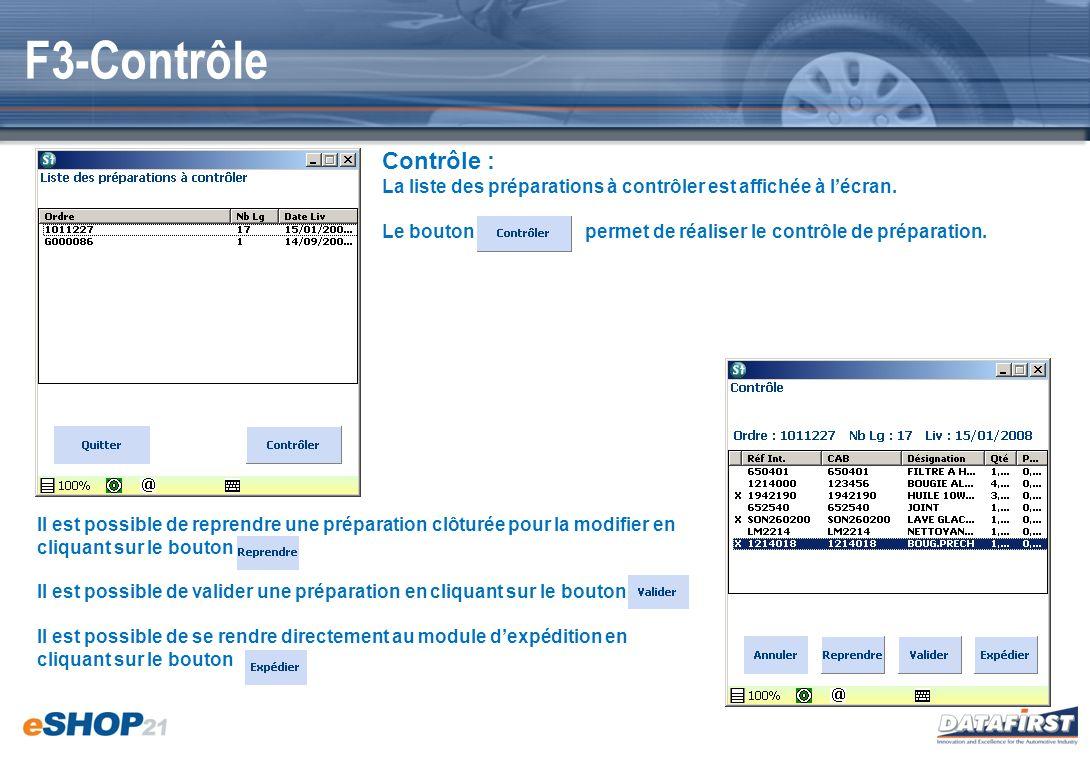 F3-Contrôle Contrôle : La liste des préparations à contrôler est affichée à lécran. Le bouton permet de réaliser le contrôle de préparation. Il est po