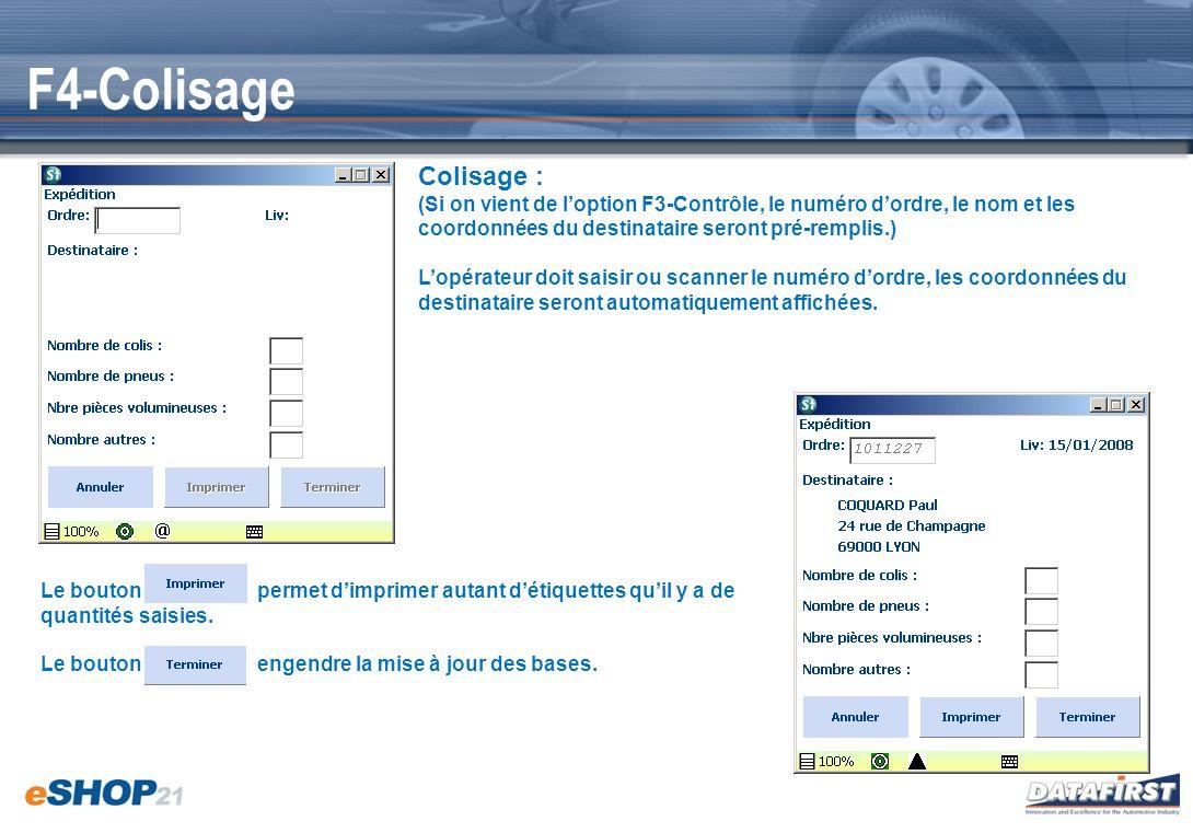 F4-Colisage Colisage : (Si on vient de loption F3-Contrôle, le numéro dordre, le nom et les coordonnées du destinataire seront pré-remplis.) Lopérateu