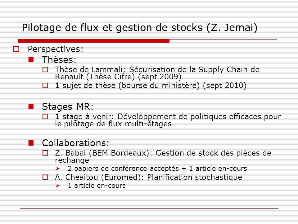 Pilotage de flux et gestion de stocks (Z. Jemai) Perspectives: Thèses: Thèse de Lammali: Sécurisation de la Supply Chain de Renault (Thèse Cifre) (sep