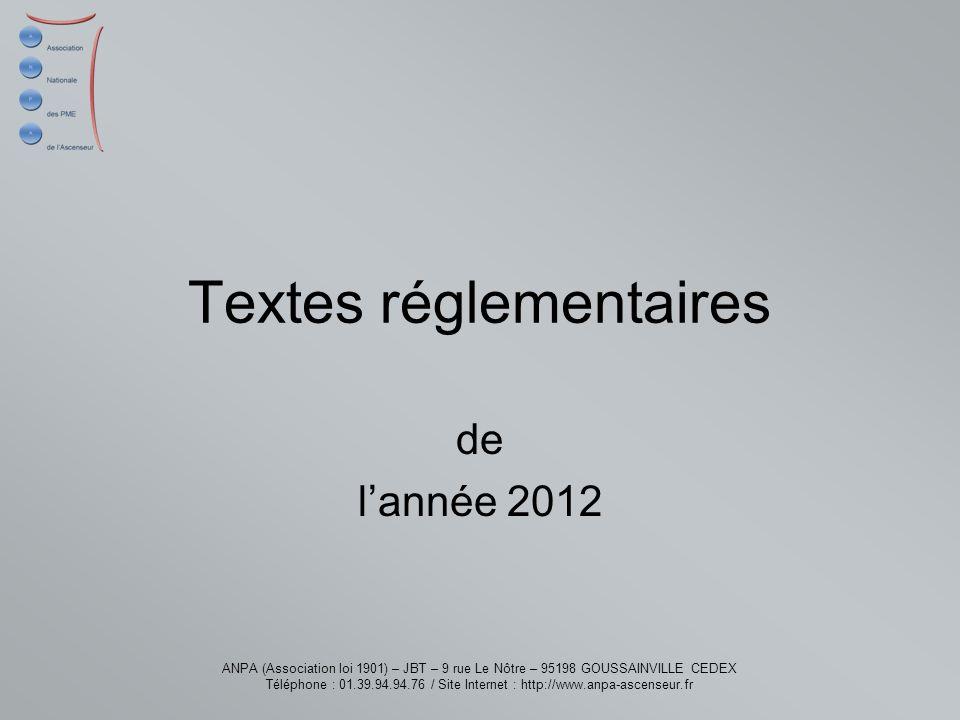 ANPA (Association loi 1901) – JBT – 9 rue Le Nôtre – 95198 GOUSSAINVILLE CEDEX Téléphone : 01.39.94.94.76 / Site Internet : http://www.anpa-ascenseur.