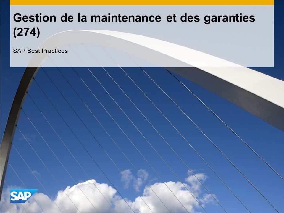 Gestion de la maintenance et des garanties (274) SAP Best Practices