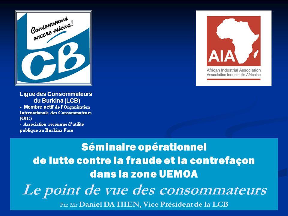 Ligue des Consommateurs du Burkina (LCB) - Membre actif de lOrganisation Internationale des Consommateurs (OIC) - Association reconnue dutilité publiq