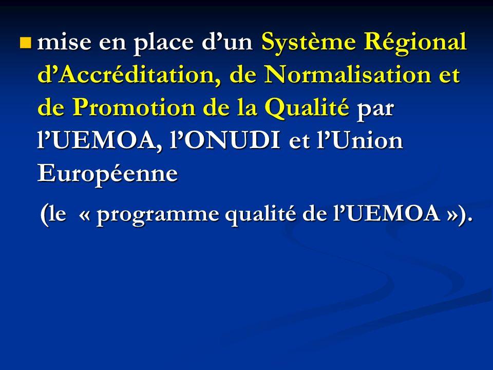 mise en place dun Système Régional dAccréditation, de Normalisation et de Promotion de la Qualité par lUEMOA, lONUDI et lUnion Européenne mise en plac