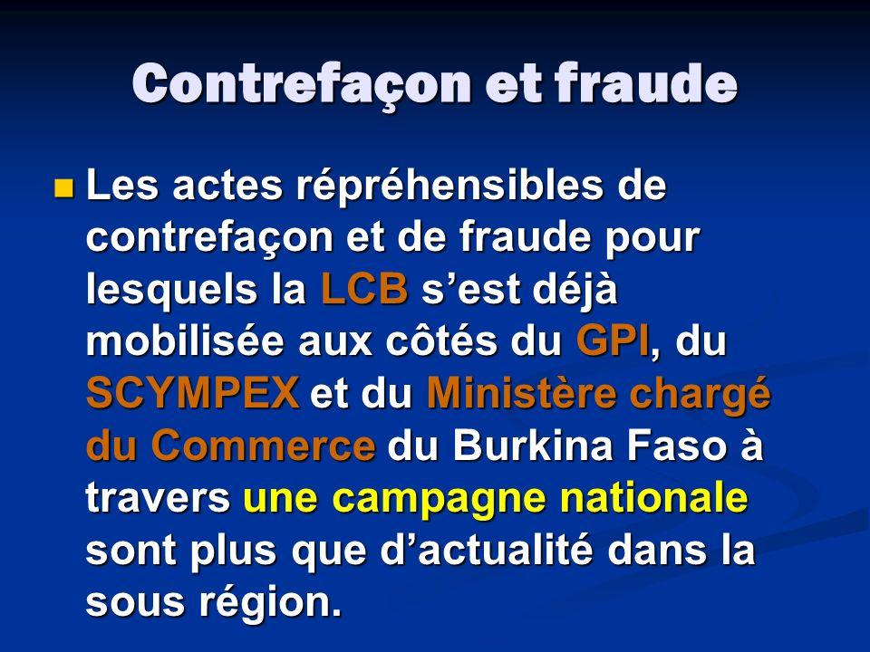 Contrefaçon et fraude Les actes répréhensibles de contrefaçon et de fraude pour lesquels la LCB sest déjà mobilisée aux côtés du GPI, du SCYMPEX et du