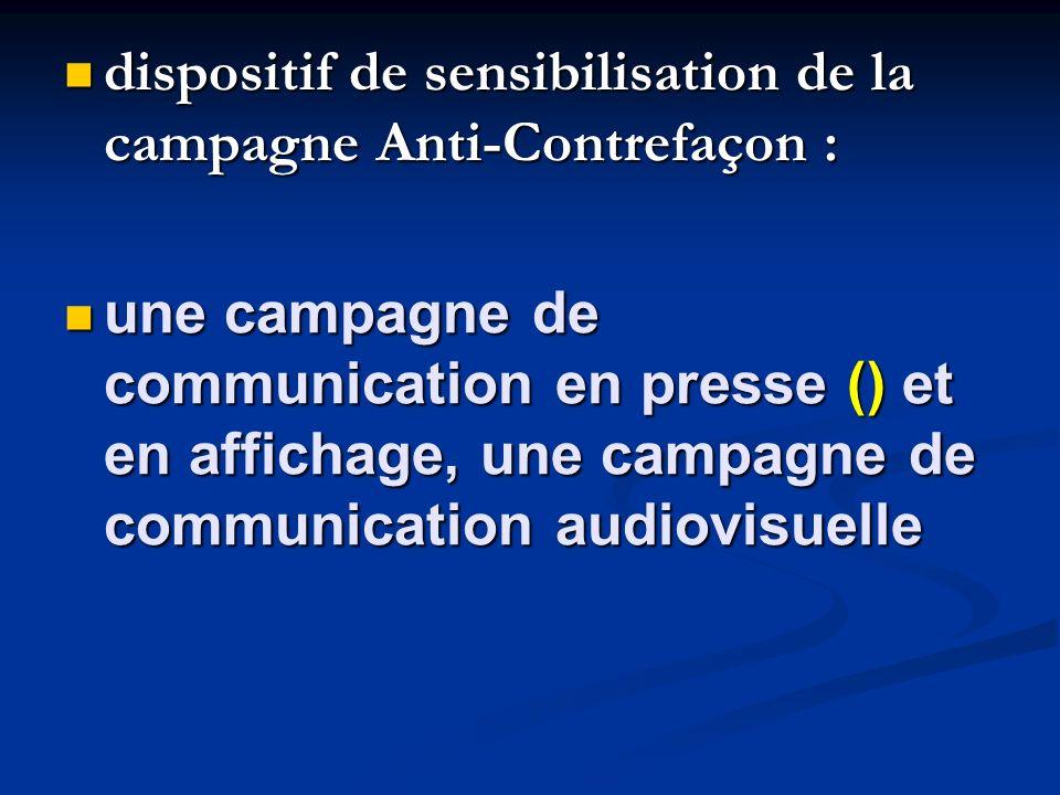 dispositif de sensibilisation de la campagne Anti-Contrefaçon : dispositif de sensibilisation de la campagne Anti-Contrefaçon : une campagne de commun