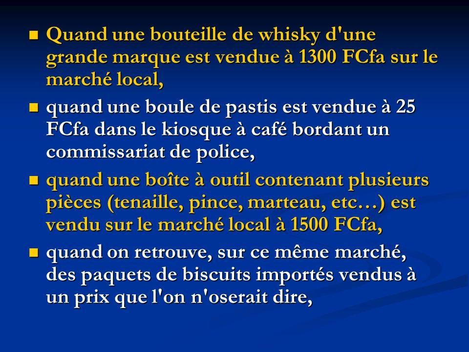 Quand une bouteille de whisky d'une grande marque est vendue à 1300 FCfa sur le marché local, Quand une bouteille de whisky d'une grande marque est ve