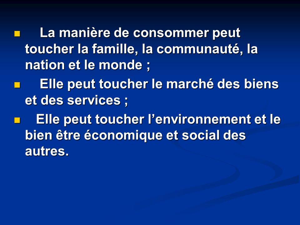La manière de consommer peut toucher la famille, la communauté, la nation et le monde ; La manière de consommer peut toucher la famille, la communauté