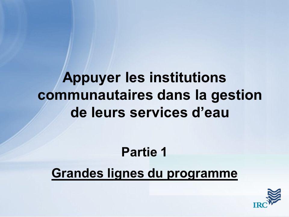 Appuyer les institutions communautaires dans la gestion de leurs services deau Partie 1 Grandes lignes du programme