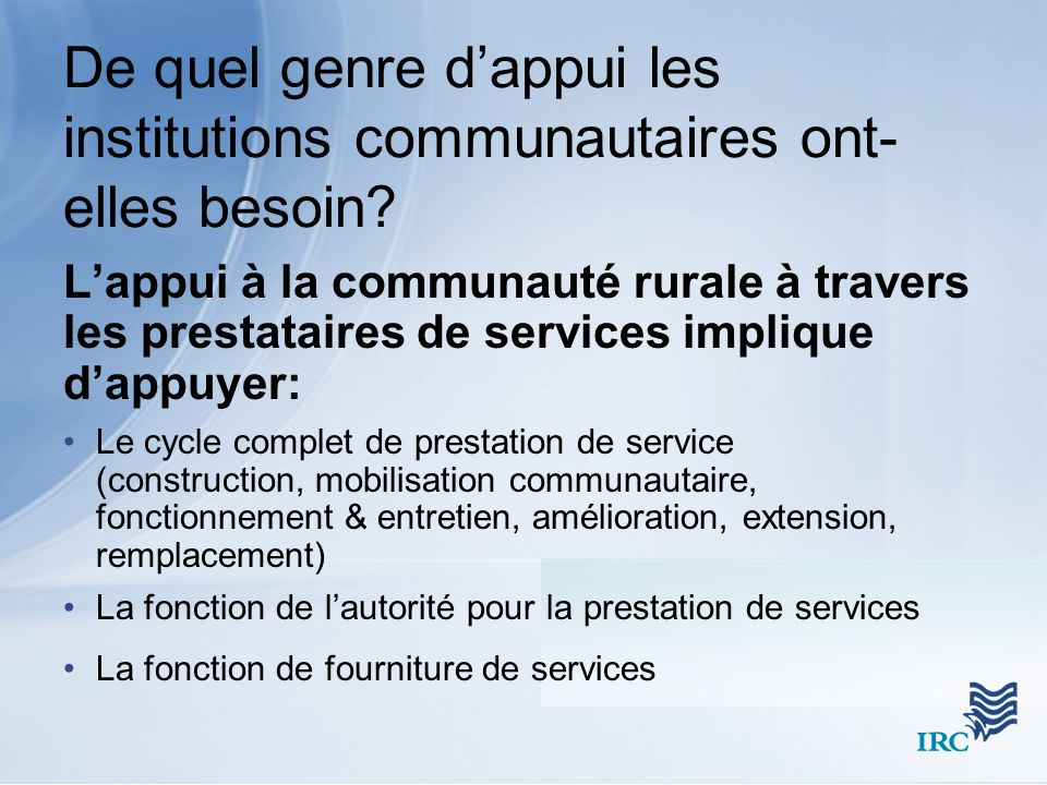 Lappui à la communauté rurale à travers les prestataires de services implique dappuyer: Le cycle complet de prestation de service (construction, mobil
