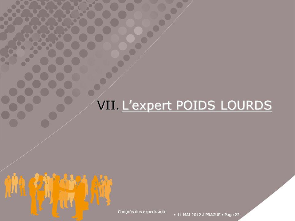 11 MAI 2012 à PRAGUE Page 22 Congrès des experts auto VII.Lexpert POIDS LOURDS