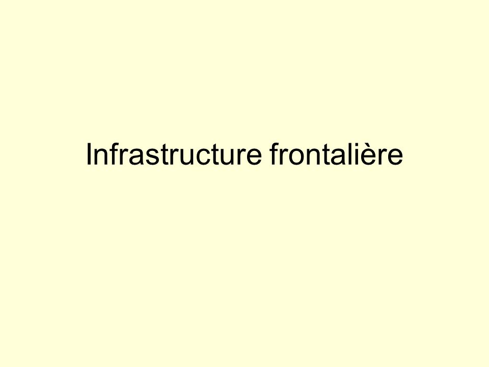 Infrastructure frontalière