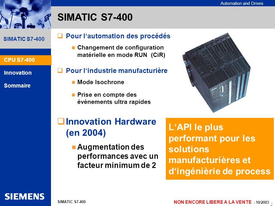 Automation and Drives NON ENCORE LIBERE A LA VENTE - 10/2003 - 3 SIMATIC S7-400 LAPI le plus performant pour les solutions manufacturières et dingéniè