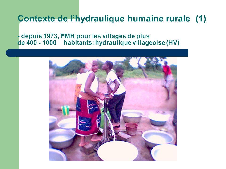 Contexte de lhydraulique humaine rurale (1) - depuis 1973, PMH pour les villages de plus de 400 - 1000 habitants: hydraulique villageoise (HV)
