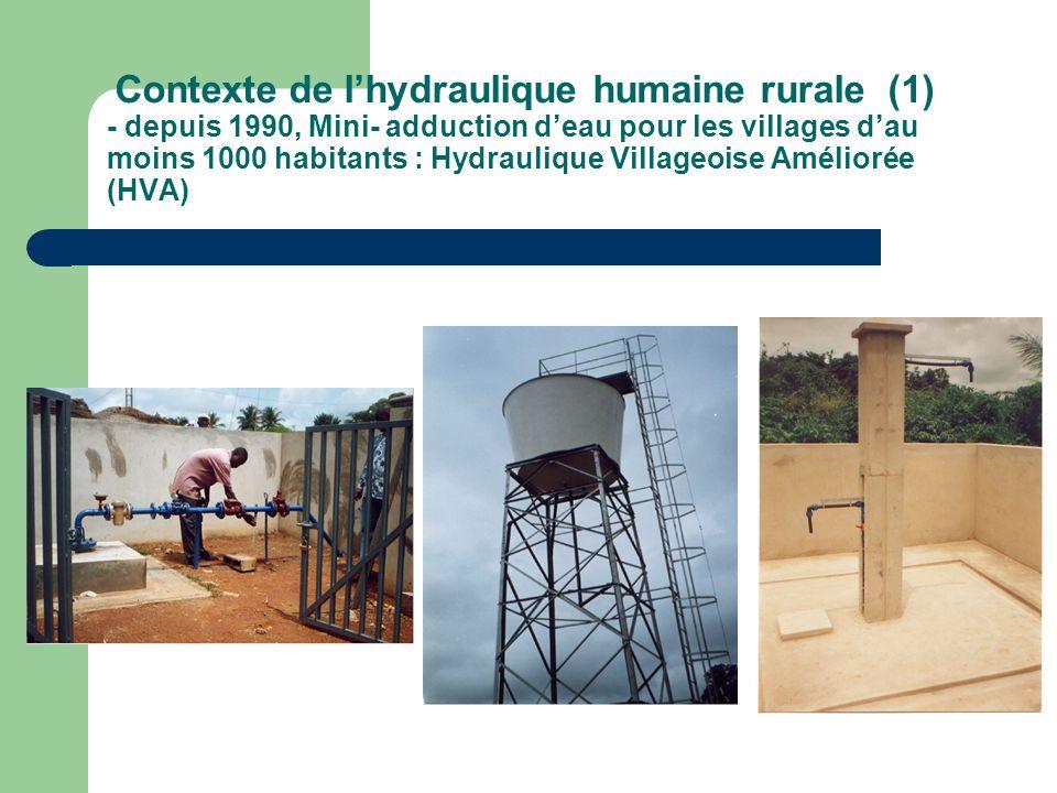 Contexte de lhydraulique humaine rurale (1) - depuis 1990, Mini- adduction deau pour les villages dau moins 1000 habitants : Hydraulique Villageoise A