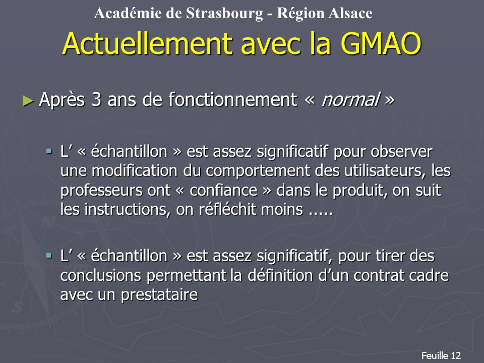 Académie de Strasbourg - Région Alsace Feuille 12 Après 3 ans de fonctionnement « normal » Après 3 ans de fonctionnement « normal » L « échantillon »