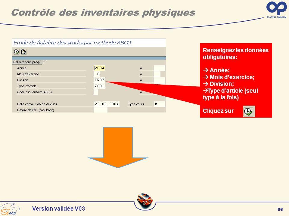 66 Version validée V03 Renseignez les données obligatoires: Année; Mois dexercice; Division; Type darticle (seul type à la fois) Cliquez sur Contrôle