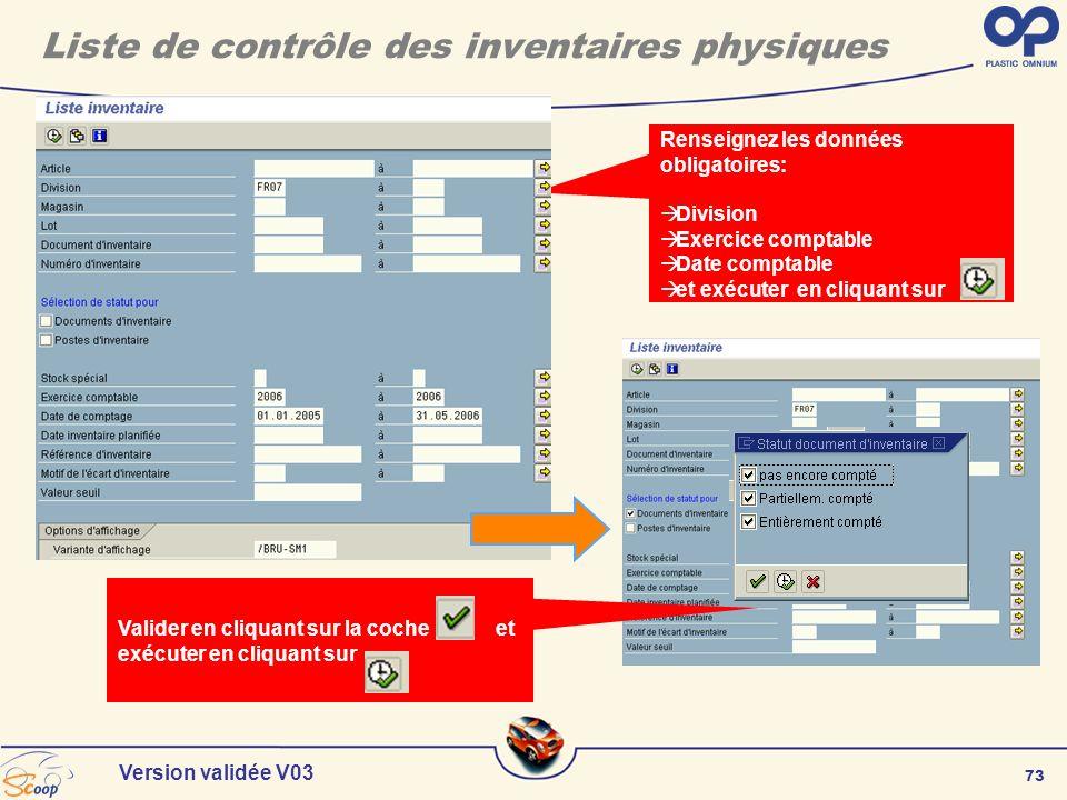73 Version validée V03 Liste de contrôle des inventaires physiques Renseignez les données obligatoires: Division Exercice comptable Date comptable et