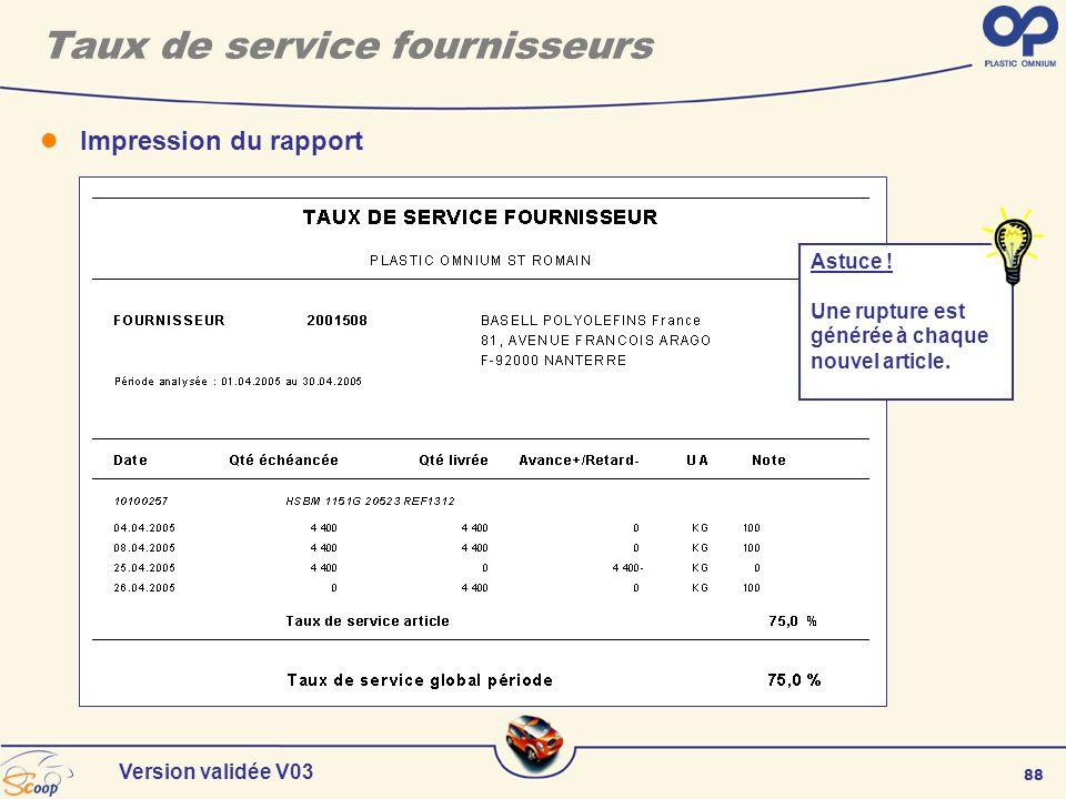 88 Version validée V03 Impression du rapport Taux de service fournisseurs Astuce ! Une rupture est générée à chaque nouvel article.