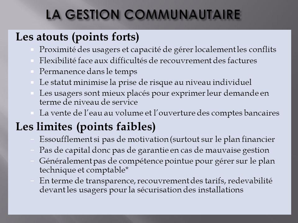 Les atouts (points forts) Proximité des usagers et capacité de gérer localement les conflits Flexibilité face aux difficultés de recouvrement des fact