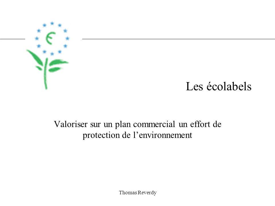 Thomas Reverdy Les écolabels Valoriser sur un plan commercial un effort de protection de lenvironnement