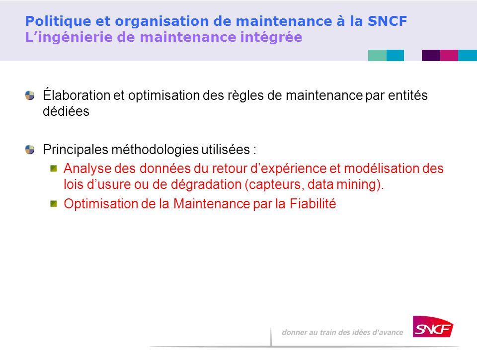 Politique et organisation de maintenance à la SNCF Lingénierie de maintenance intégrée Élaboration et optimisation des règles de maintenance par entit