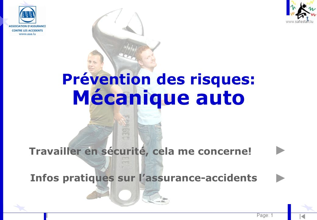 www.safestart.lu Page: 1 Prévention des risques: Mécanique auto Travailler en sécurité, cela me concerne! Infos pratiques sur lassurance-accidents