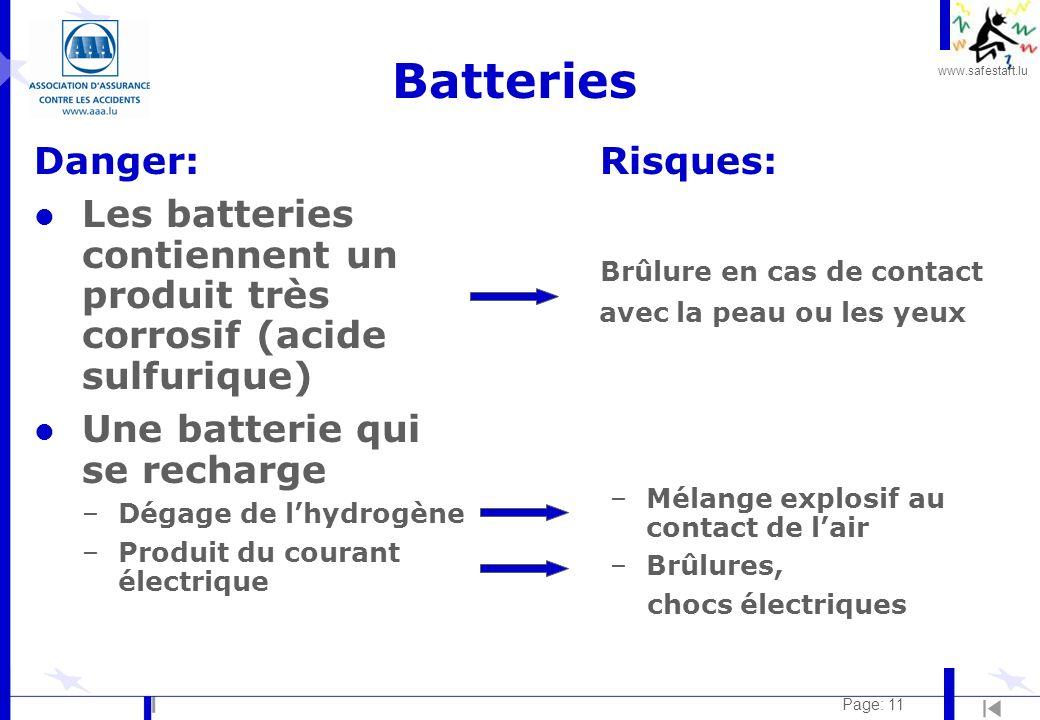 www.safestart.lu Page: 11 Batteries Danger: l Les batteries contiennent un produit très corrosif (acide sulfurique) l Une batterie qui se recharge –Dé