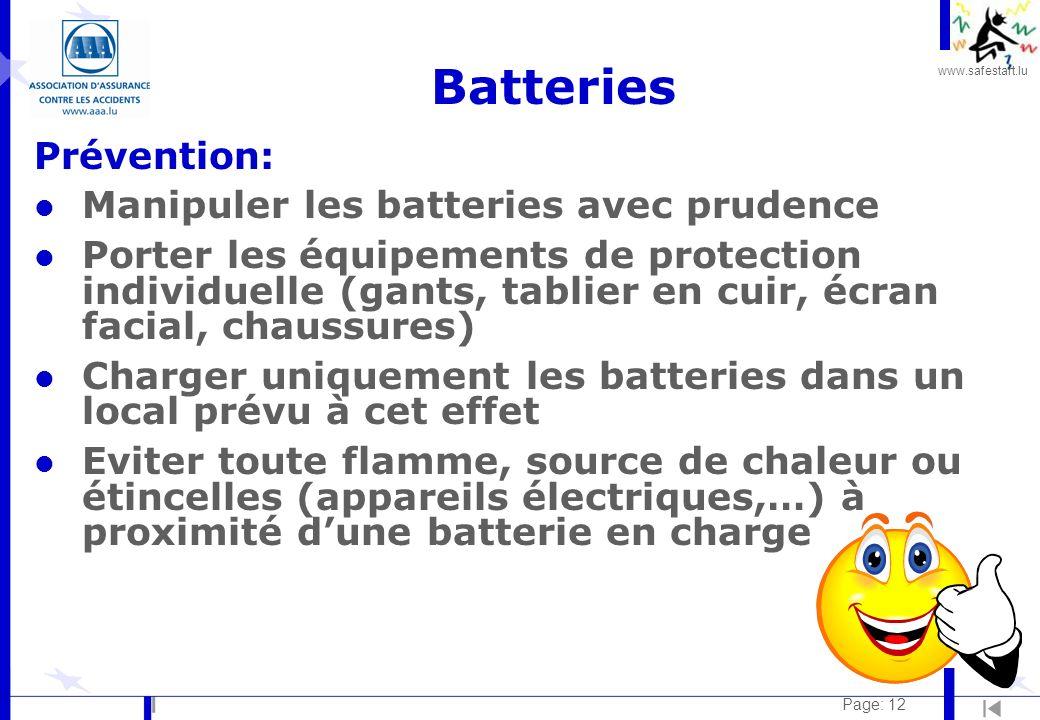www.safestart.lu Page: 12 Batteries Prévention: l Manipuler les batteries avec prudence l Porter les équipements de protection individuelle (gants, ta