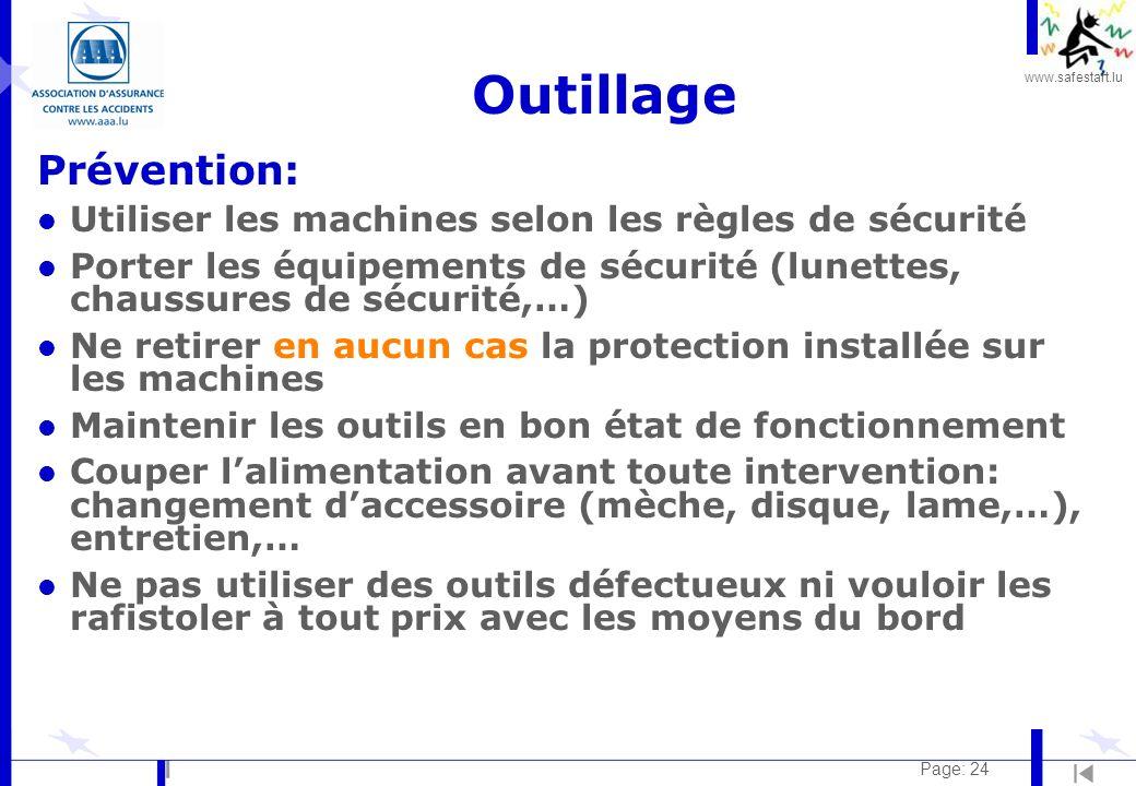 www.safestart.lu Page: 24 Outillage Prévention: l Utiliser les machines selon les règles de sécurité l Porter les équipements de sécurité (lunettes, c