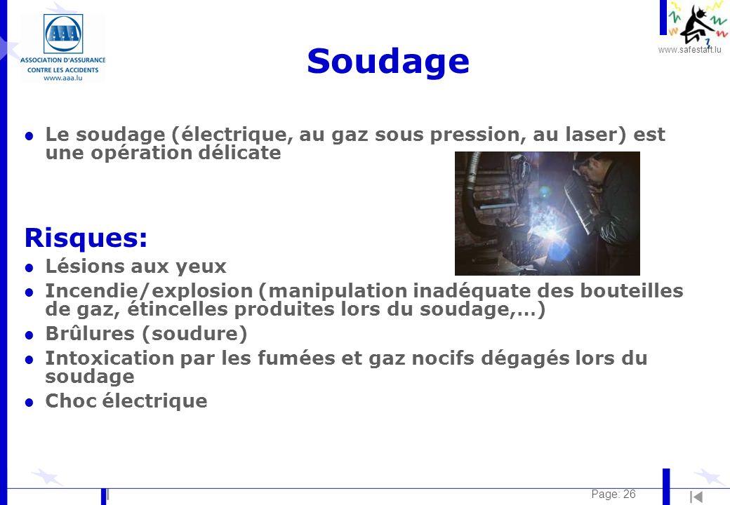 www.safestart.lu Page: 26 Soudage l Le soudage (électrique, au gaz sous pression, au laser) est une opération délicate Risques: l Lésions aux yeux l I
