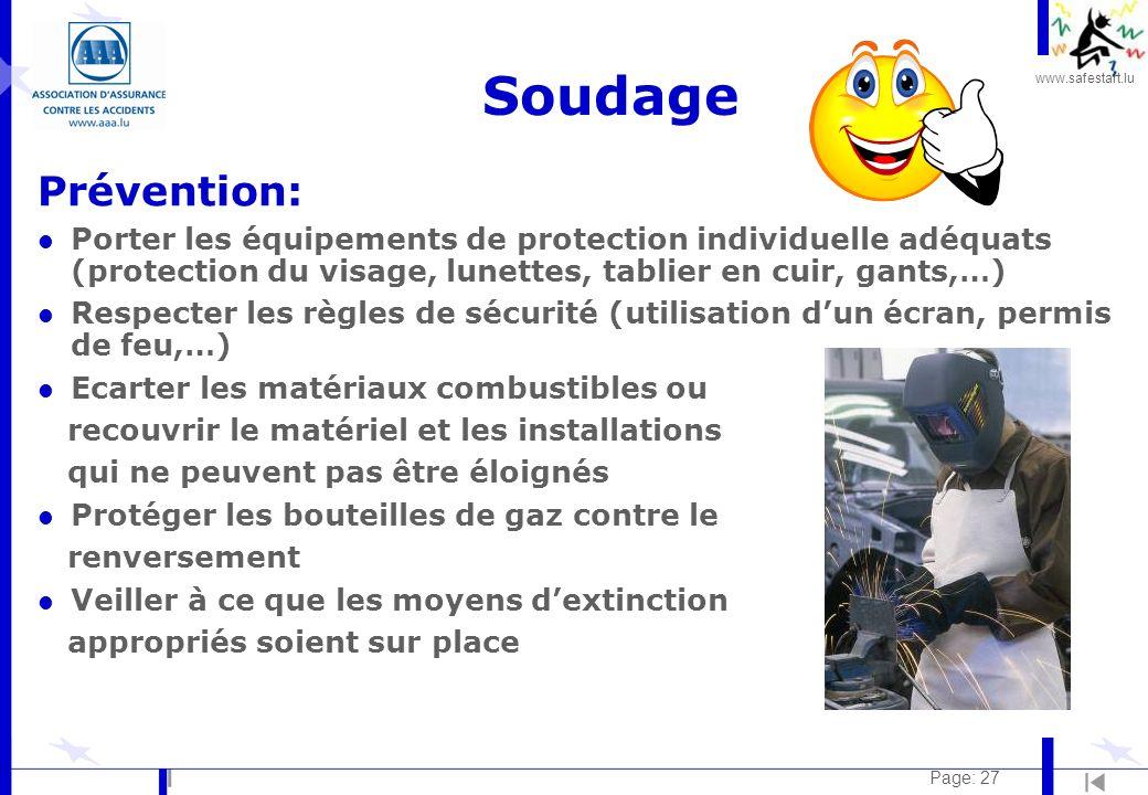 www.safestart.lu Page: 27 Soudage Prévention: l Porter les équipements de protection individuelle adéquats (protection du visage, lunettes, tablier en