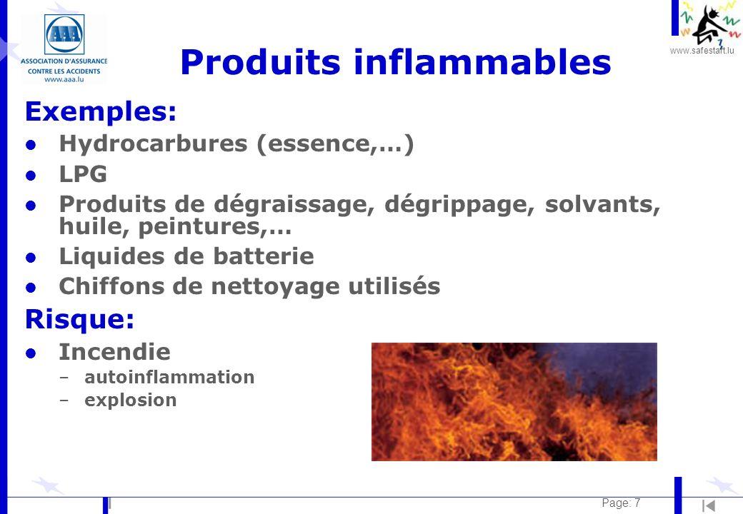 www.safestart.lu Page: 7 Produits inflammables Exemples: l Hydrocarbures (essence,…) l LPG l Produits de dégraissage, dégrippage, solvants, huile, pei