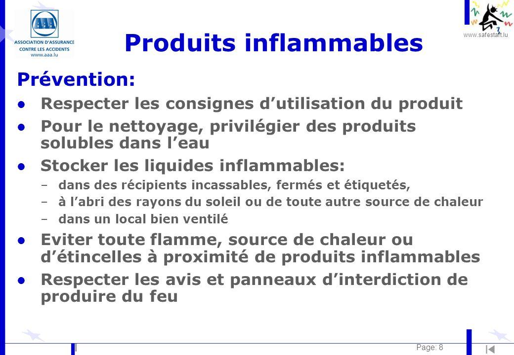www.safestart.lu Page: 8 Produits inflammables Prévention: l Respecter les consignes dutilisation du produit l Pour le nettoyage, privilégier des prod