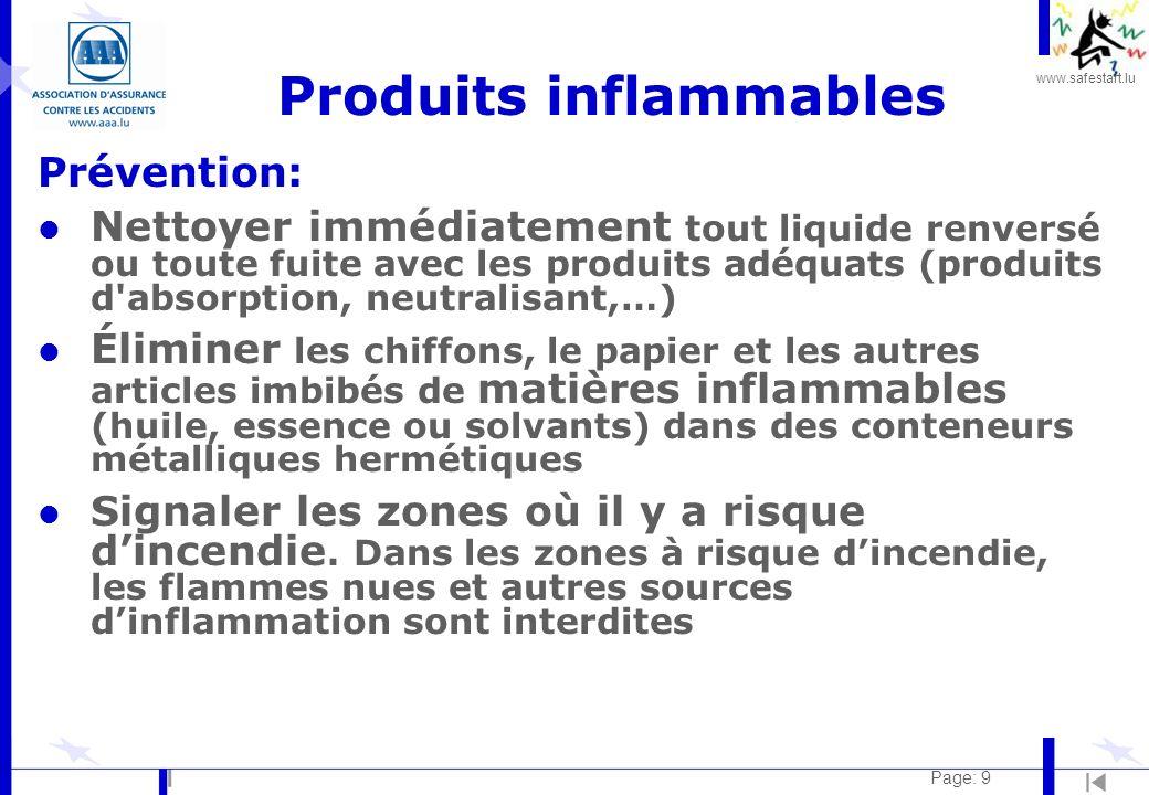 www.safestart.lu Page: 9 Produits inflammables Prévention: l Nettoyer immédiatement tout liquide renversé ou toute fuite avec les produits adéquats (p