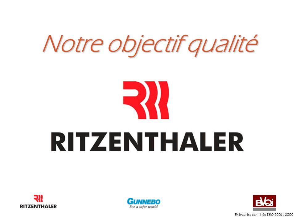 Entreprise certifiée ISO 9001 : 2000 Notre objectif qualité