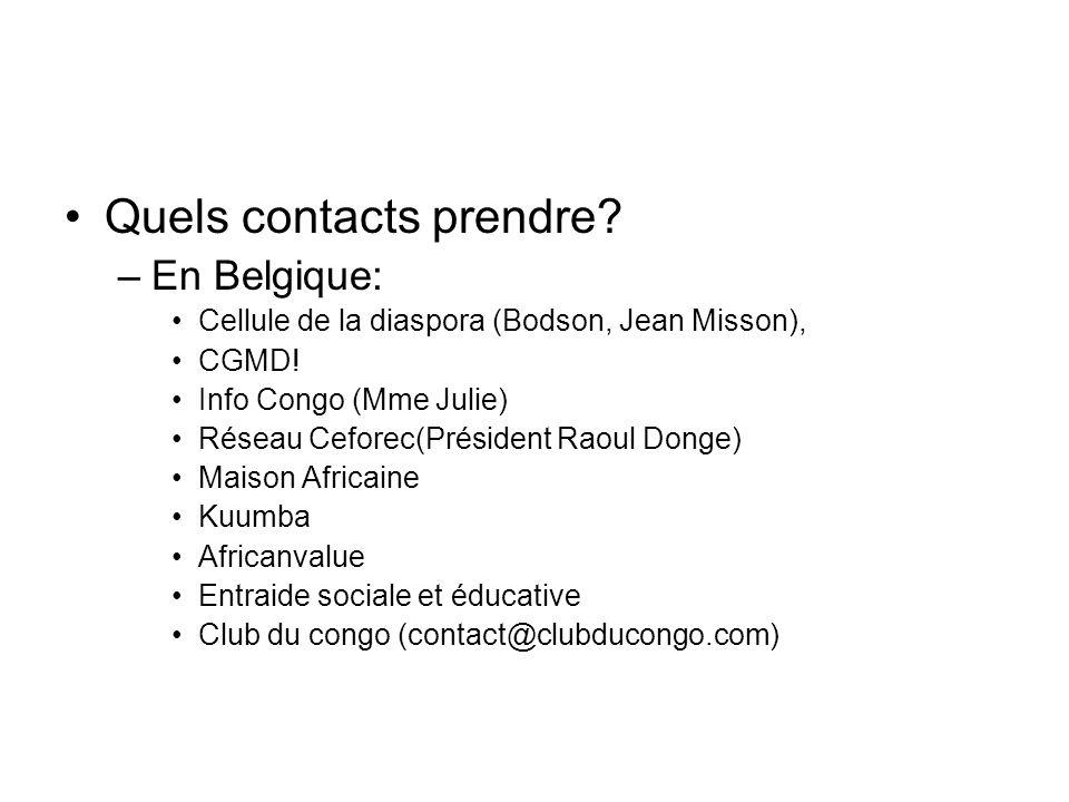 Quels contacts prendre.–En Belgique: Cellule de la diaspora (Bodson, Jean Misson), CGMD.