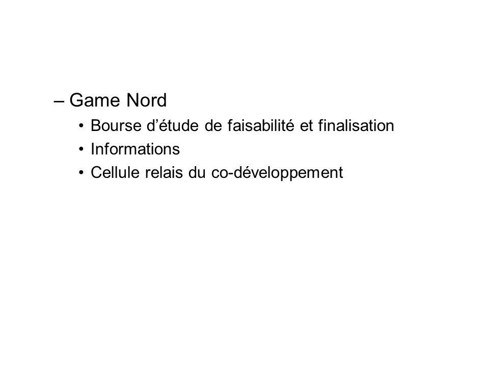 –Game Nord Bourse détude de faisabilité et finalisation Informations Cellule relais du co-développement
