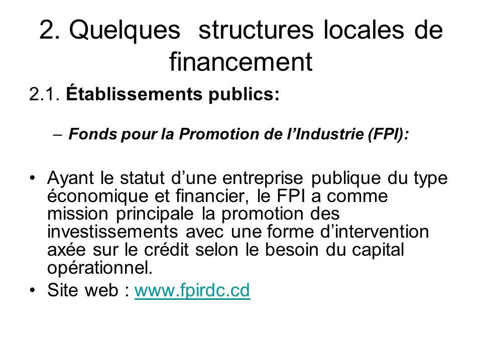 2.Quelques structures locales de financement 2.1.