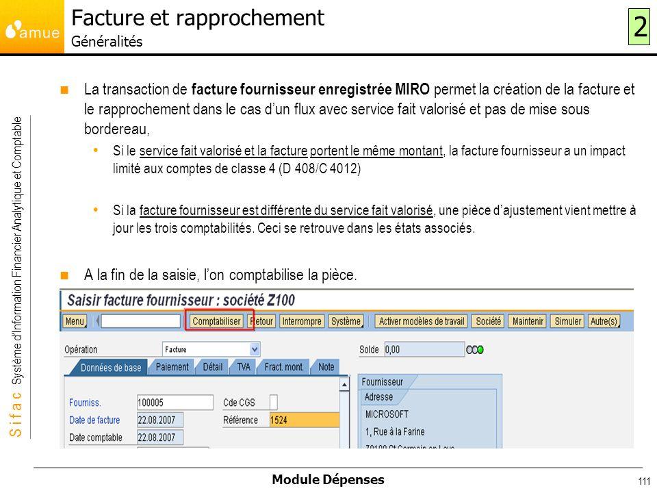 S i f a c Système dInformation Financier Analytique et Comptable Module Dépenses 111 La transaction de facture fournisseur enregistrée MIRO permet la