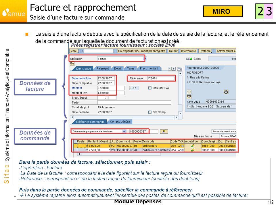 S i f a c Système dInformation Financier Analytique et Comptable Module Dépenses 112 La saisie dune facture débute avec la spécification de la date de
