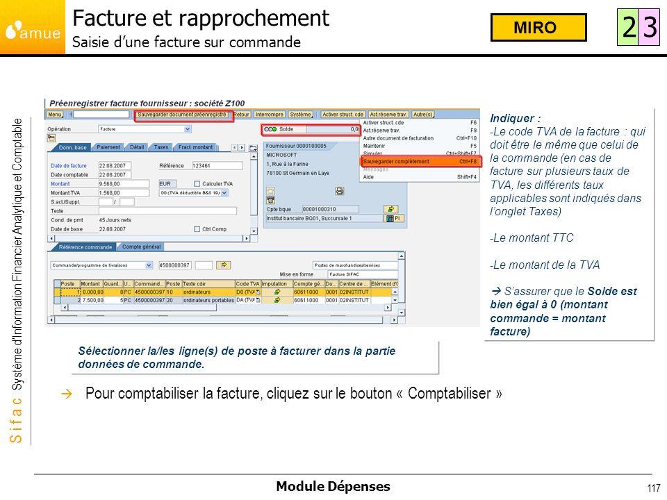 S i f a c Système dInformation Financier Analytique et Comptable Module Dépenses 117 Pour comptabiliser la facture, cliquez sur le bouton « Comptabili