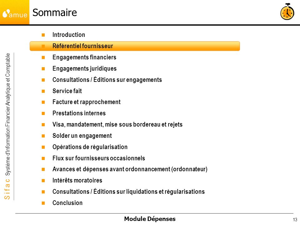 S i f a c Système dInformation Financier Analytique et Comptable Module Dépenses 13 Introduction Référentiel fournisseur Engagements financiers Engage