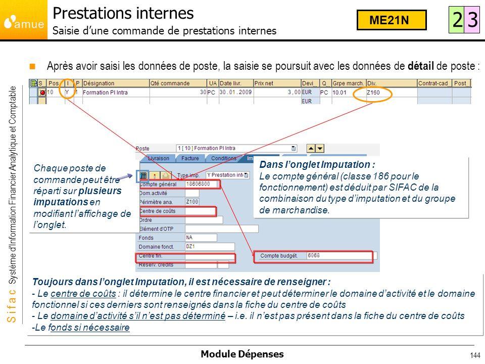 S i f a c Système dInformation Financier Analytique et Comptable Module Dépenses 144 Après avoir saisi les données de poste, la saisie se poursuit ave