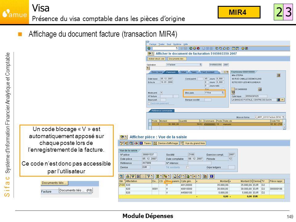 S i f a c Système dInformation Financier Analytique et Comptable Module Dépenses 149 Un code blocage « V » est automatiquement apposé sur chaque poste