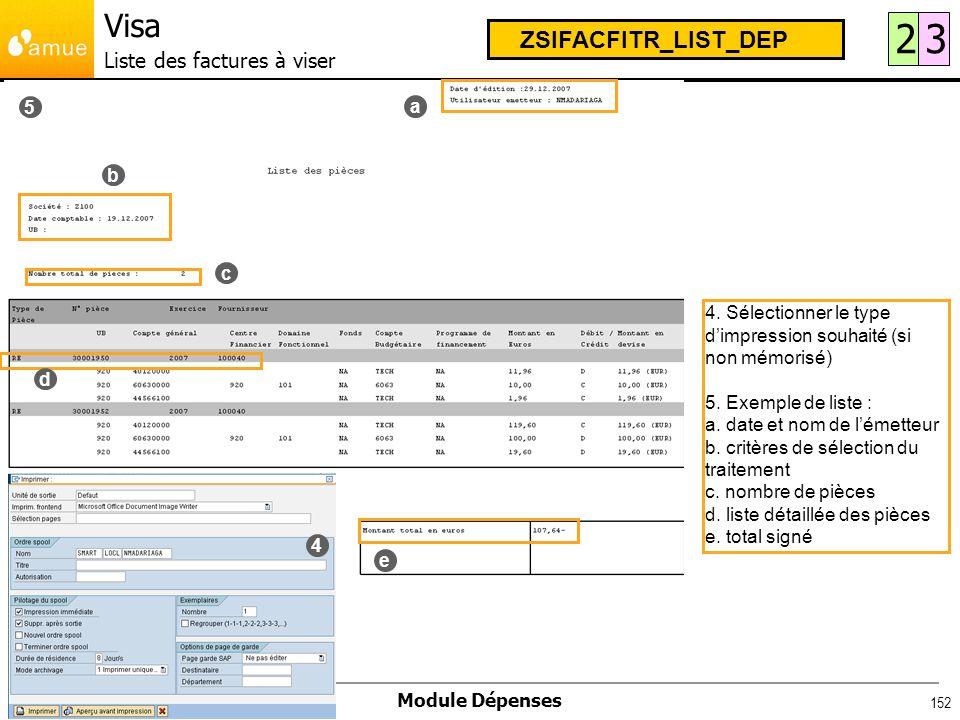 S i f a c Système dInformation Financier Analytique et Comptable Module Dépenses 152 4. Sélectionner le type dimpression souhaité (si non mémorisé) 5.