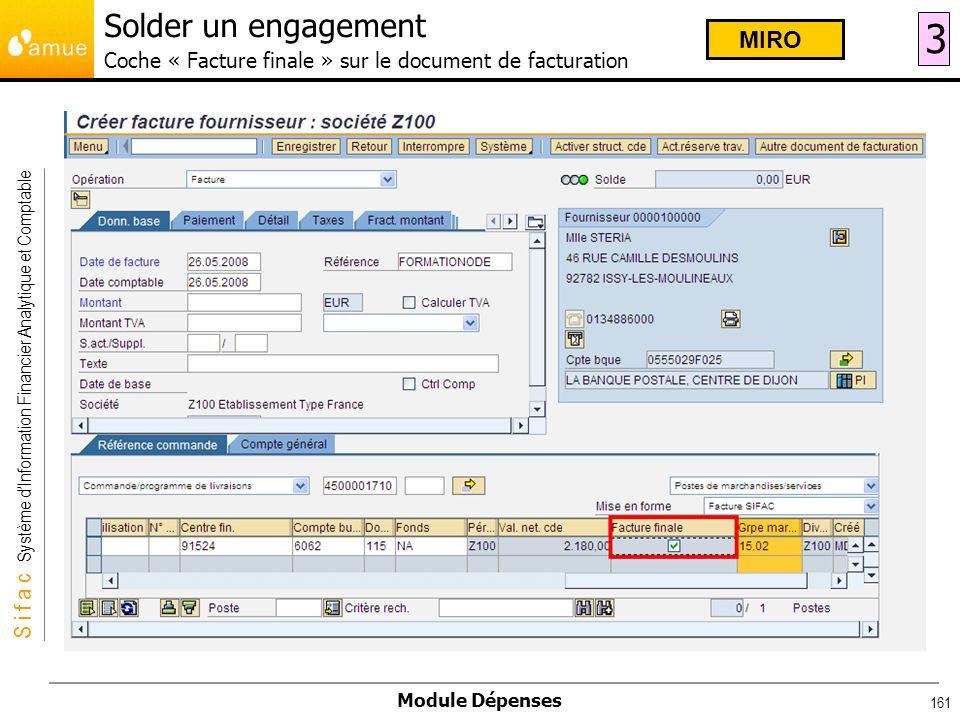 S i f a c Système dInformation Financier Analytique et Comptable Module Dépenses 161 Solder un engagement Coche « Facture finale » sur le document de