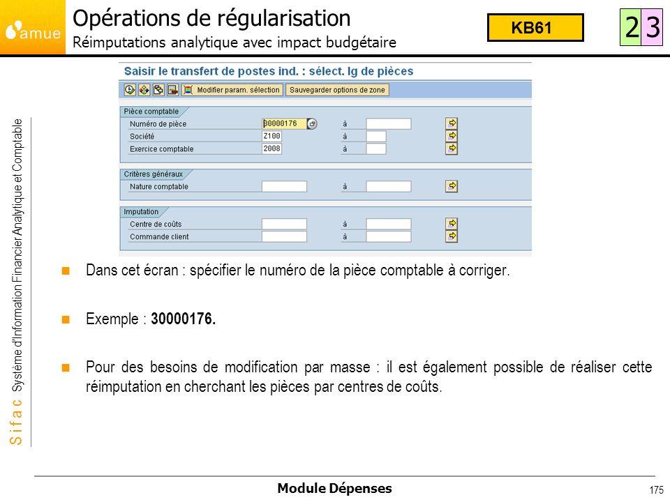 S i f a c Système dInformation Financier Analytique et Comptable Module Dépenses 175 Dans cet écran : spécifier le numéro de la pièce comptable à corr